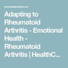Adapting to Rheumatoid Arthritis - Emotional Health - Rheumatoid Arthritis | HealthCentral
