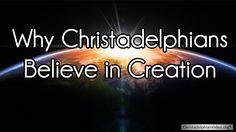 Why Christadelphians believe in Creation