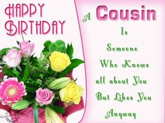 great birthday wishes for cousin.Best 20 Cousin Birthday Wishes Cousin Birthday Quotes, Birthday Wishes For Brother, Funny Happy Birthday Wishes, Cousin Quotes, Birthday Wishes Quotes, Happy Birthday Images, Birthday Messages, Birthday Pictures, Birthday Greetings