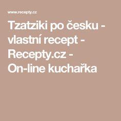 Tzatziki po česku - vlastní recept - Recepty.cz - On-line kuchařka