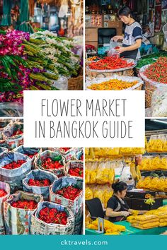Pak Khlong Talat Flower Market in Bangkok guide Bangkok Travel Guide, Thailand Travel Tips, Asia Travel, Beautiful Places To Visit, Beautiful Beaches, Visit Tour, Bangkok Market, Flower Market, Best Places To Travel