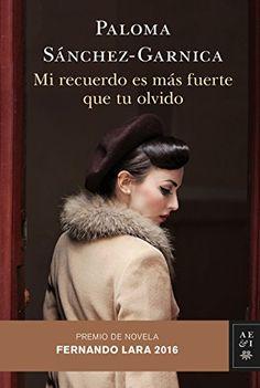 Descargar Mi recuerdo es más fuerte que tu olvido Kindle, PDF, eBook, Mi recuerdo es más fuerte que tu olvido de Paloma Sánchez-Garnica PDF Gratis
