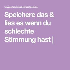 Speichere das & lies es wenn du schlechte Stimmung hast | Past Exams, Tips To Be Happy, Mind Tricks, Bad Mood, Love Your Life, Self Development, Better Life, Self Improvement, Good To Know