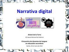 Narrativa digital - Taller del I Encuentro de docentes de lenguas by Antoni de la Torre via slideshare
