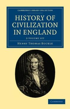 'History of Civilization in #England (2 Volume Set)' by Henry Thomas #Buckle (Author) #GreatBooksoftheWesternWorld #History #Classics #Books #Western #Canon
