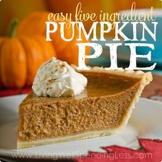 Easy 5 Ingredient Pumpkin Pie.  Whips up in just 5 minutes of hands-on time!