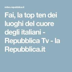 Fai, la top ten dei luoghi del cuore degli italiani - Repubblica Tv - la Repubblica.it