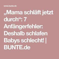 """""""Mama schläft jetzt durch"""": 7 Anfängerfehler: Deshalb schlafen Babys schlecht!   BUNTE.de"""