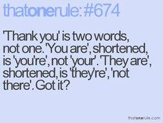 Just a quick grammar lesson :) haha