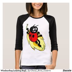 Windsurfing Ladybug Raglan T-Shirt Women T-Shirt - Fashionable Women's Shirts By Creative Talented Graphic Designers - #shirts #tshirts #fashion #apparel #clothes #clothing #design #designer #fashiondesigner #style #trends #bargain #sale #shopping - Comfy casual and loose fitting long-sleeve heavyweight shirt is stylish and warm addition to anyone's wardrobe - This design is made from 6.0 oz pre-shrunk 100% cotton it wears well on anyone - The garment is double-needle stitched at the bottom…