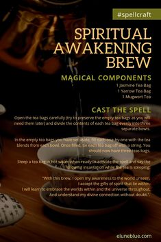 A Magical Brew: A Spell for Spiritual Awakening -- Spellcraft We provide this spell as a means to help you access and attract spiritual energy and the gifts that come with that access. -- Spell for Spiritual Awakening Witchcraft Spell Books, Wiccan Spell Book, Magick Spells, Green Witchcraft, Witch Spell, Wicca Recipes, Witchcraft For Beginners, Tarot, Kitchen Witchery