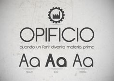 Opificio fonts by Studio Monocromo Creative factory, via Behance