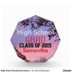 High School Graduation Class of (insert Year and Name) Sunset Octagon Award Keepsakes.  Personalize.  Can customize to type in a school name line, if you wish.  Original Photography & Text Saying Graphic Design by Tamirazdesigns via:  www.zazzle.com/tamirazdesigns*