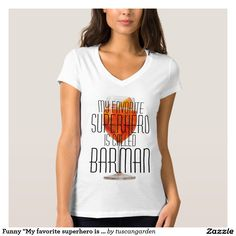 """Funny """"My favorite superhero is called Barman"""" Tee Shirt with a cool, delicious #cocktail and a #funny phrase. On the back you'll find a template area for your custom name or text. #tshirt To purchase click here http://www.zazzle.com/funny_my_favorite_superhero_is_called_barman_tee_shirt-235224830249485840?rf=238997831996095534"""