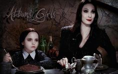 Morticia and Wednesday Addams--Don't they look like us???!!!