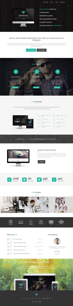 Crystal - Responsive Multipurpose Template by Lesya Fragrance, via Behance Fully responsive and Multipurpose template. Set of elements allows you to easily create the desired layout.It can be used from personal blog site or portfolio to creative company website, and everything in between. The parallax effect, smooth scrolling, proffesional design will allow your site to look stylish and modern.