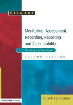 Monitoring, Assessment, Recording, Reporting and Meeting the Standards. Ebook available here: https://www.dawsonera.com/abstract/9781315070148