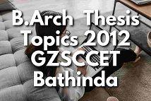 B.Arch Thesis Topics GZS School of Architecture, Bathinda Batch 2012 barch thesis topics list 2012 gzssap bathinda,B.Arch Thesis Topics GZS School of Architecture, Bathinda Batch 2012,barch thesis topics list 2012 #gzzccet #mrsptu #gzssap #Bathinda, #Architecture #Thesis-Topics #Architectural #Thesis #topics #ArchitecturalThesis #thesisarchitecture #thesistopics #topicsforarchitecture #ideas
