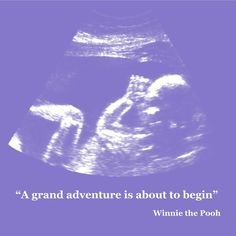 Baby Ultrasound Art: A grand adventure is about to begin, Winnie the pooh. Maybe replace it with a bible quote instead
