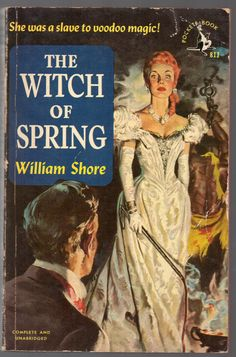 William Shore. The Witch of Spring. NY: Pocket Books, 1951. First Paperback Edition.  A very good copy of this 4 by 6 and 1/2 inch , 309 page vintage paperback with edge wear, readers creases, toning to the paper. See Photos  She was a Slave to Voodoo Magic , Set in New Orleans