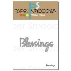 "Paper Smooches Sentiment Die ""Blessings"""