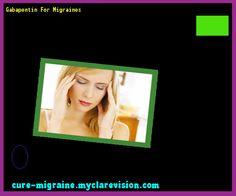 Gabapentin For Migraines 170745 - Cure Migraine