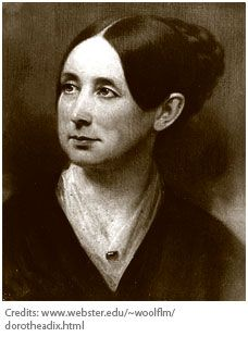 "Dorthea Dix,,""I come as the advocate of helpless forgotten insane men and women.""  1842"