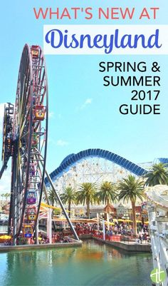 Planning a 2017 Disneyland trip? Find out what is new and improved at the parks for spring and summer vacations - Guardians of the Galaxy Mission Breakout, Main Street Electrical Parade, Disney California Adventure Food and Wine Festival & much more!