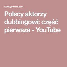 Polscy aktorzy dubbingowi: część pierwsza - YouTube