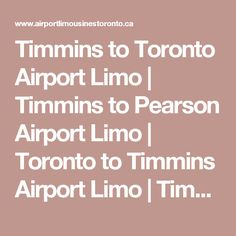 Timmins to Toronto Airport Limo | Timmins to Pearson Airport Limo | Toronto to Timmins Airport Limo | Timmins Corporate Limousine Service