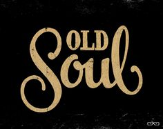 An old soul that's young at heart