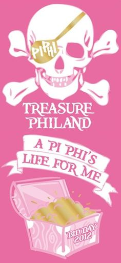 Treasure Philand. Yo ho yo ho a Pi Phi's life for me! #piphi #pibetaphi