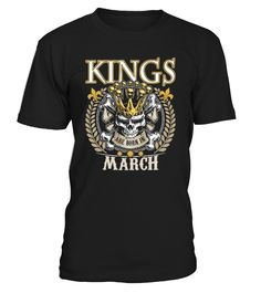Kings Are Born In March T Shirt  #gift #idea #shirt #image #funny #campingshirt #new