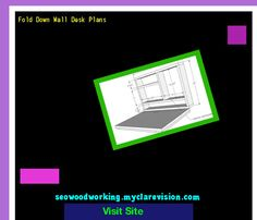 Fold Down Wall Desk Plans 153458 - Woodworking Plans and Projects!