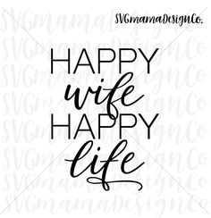 Happy Wife Life SVG Vector Image Cut File For Cricut And Silhouette By SVGmamaDesignCo On