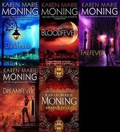 Fever Series by Karen Marie Moning.  -I was hooked on these books.  Awesome books that seriously kick some vampire ass, the faeries in these books are beyond intriguing and Barons sounds amazing...hehehe...