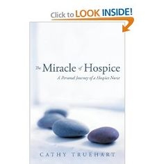 The Miracle of Hospice: A Personal Journey of a Hospice Nurse