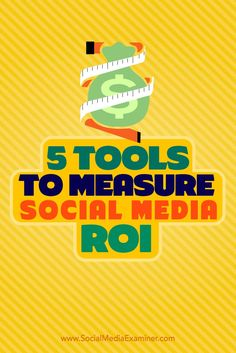 5 Tools to Measure Social Media ROI. Tips on five tools you can use to measure your social media ROI. Social Media Roi, Le Social, Social Media Marketing, Content Marketing, Marketing Tools, Marketing Digital, Marketing And Advertising, Marketing Strategies, Marketing Ideas