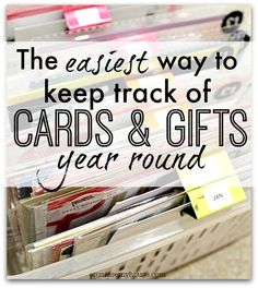 The easiest way to keep track of cards and gifts year round so you are never short of something to give