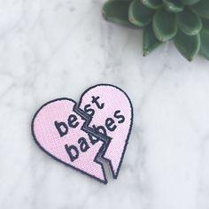 Wildflower   Co. - Best Babes Split Heart Embroidered Patch, $5.00 (http://www.wildflower.co/best-babes-split-heart-embroidered-patch/)