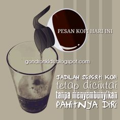Coffee Png, Quotes Indonesia, Coffee Quotes, Friendship Quotes, Slogan, Islam, Life Quotes, Food And Drink, Alhamdulillah