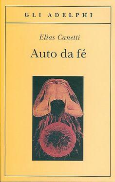 Elias Canetti. Auto Da Fé.