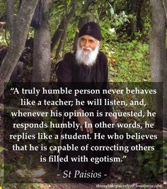 St Paisios: A Humble Person… - Trend Gracious Quotes 2019 Quotable Quotes, True Quotes, Great Quotes, Inspirational Quotes, Ego Quotes, Humility Quotes, Wisdom Quotes, Quotes To Live By, Catholic Quotes