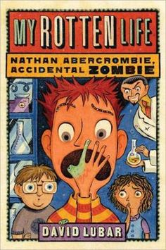 my rotten life nathan abercrombie, accidental zombie | My Rotten Life (Nathan Abercrombie, Accidental Zombie Series #1) by ...