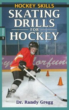 Skating Drills for Hockey (Hockey Skills): This book has a focus on drills for skating, agility, speedand power providing a wide variety of easy-to-learn drills. Hockey Drills, Hockey Players, Book 1, This Book, Hockey Coach, Ice Hockey, Good Books, Skate, Coaching