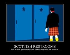 SCOTTISH RESTROOMS.  Just a little game the locals like to play with the tourists...