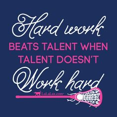 Are you working hard? ;) Stay motivated & keep it up! For awesome girls lacrosse gifts, check out LuLaLax.com!