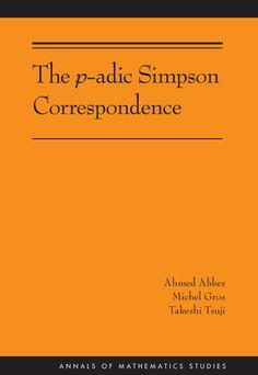 The p-adic Simpson correspondence Abbes, Ahmed EMS 2016