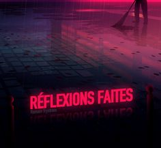 Réflexions faites by Romain Trystram