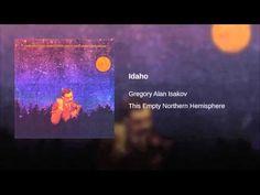 Gregory Alan Isakov - Idaho (YouTube) Wow.